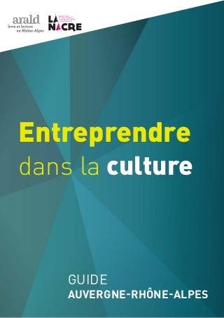 Guide Entreprendre dans la culture en Auvergne-Rhône-Alpes