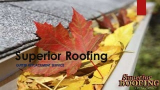 Replace Gutter by Superior Roofing