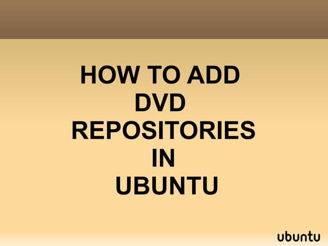 How to Add DVD repositories in Ubuntu