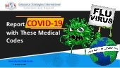 Report COVID-19 with these Medical Codes
