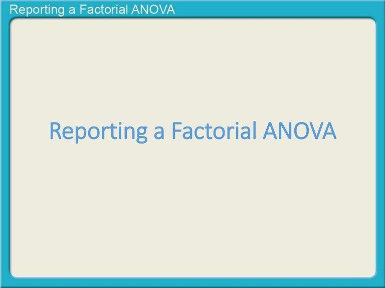 Reportingafactorialanova 140917111749 Phpapp01 Thumbnail 4cb1410952766