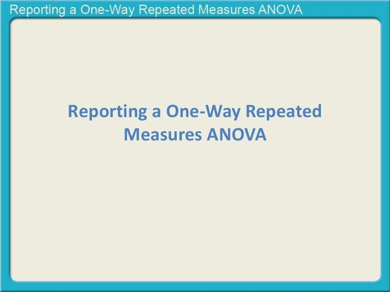 Reporting A One Way Repeated Measures Anova