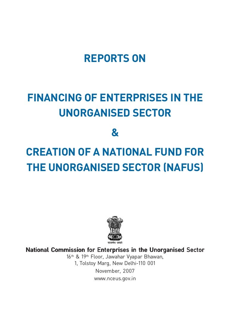 Reports on Financing of Enterprises in the Unorganised Sector & Creation of a National Fund for the Unorganised Sector (NAFUS)