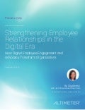 [Report] Strengthening Employee Relationships: How Digital Employee Engagement and Advocacy Transform Organizations, by Altimeter Group