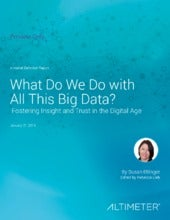 [Report]  What Do We Do With All This Big Data? Fostering Insight and Trust in the Digital Age