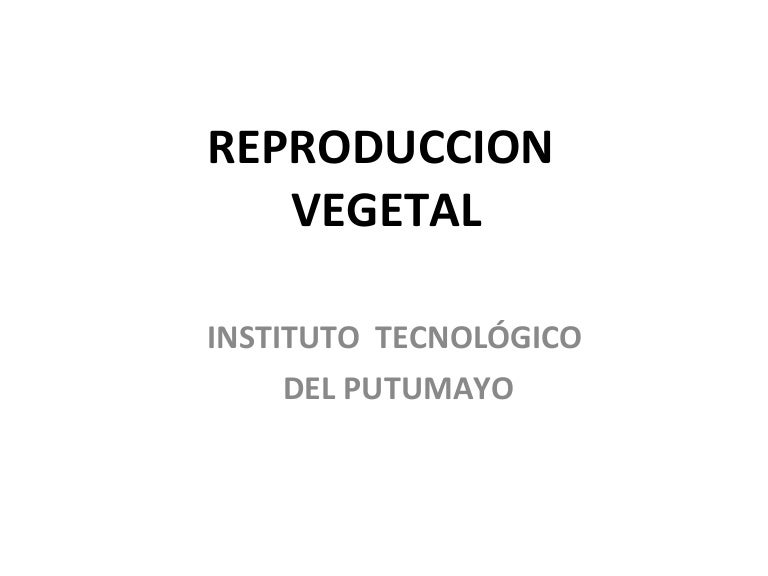 Reproduccion vegetal
