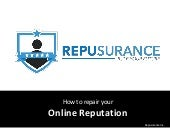 How to Repair Your Online  Reputation | Repusurance
