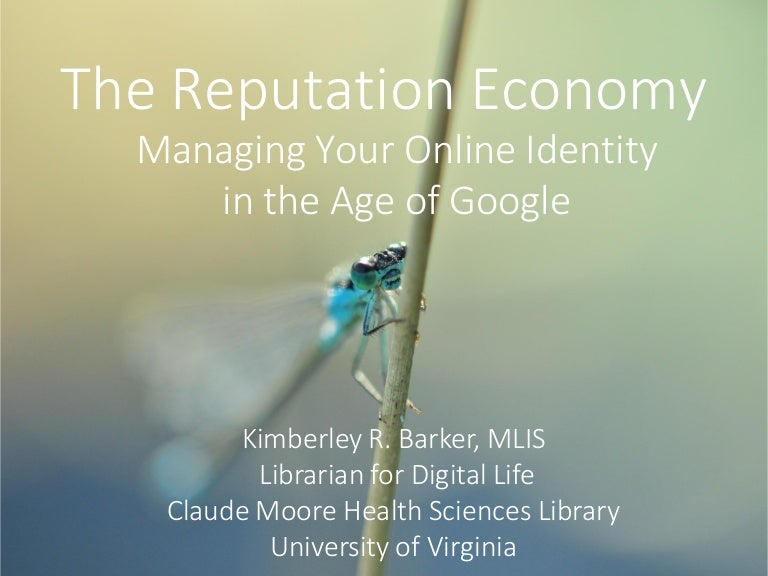 The Reputation Economy Managing Your Online Identity In The Age Of G