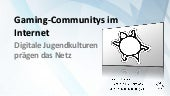 Republica 11 Gaming-Communitys im Internet - Digitale Jugendkulturen prägen das Netz
