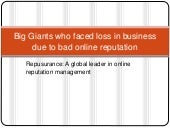 Repusurance | Big Giants who faced loss in business due to bad online reputation| Repusurance
