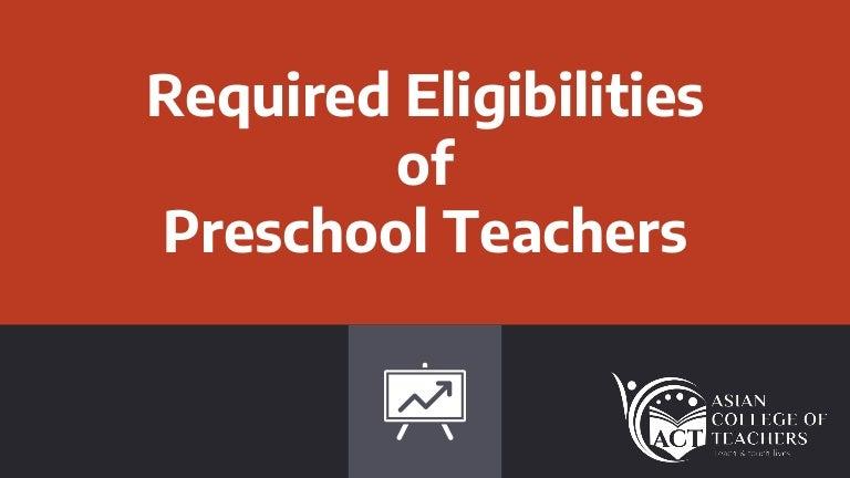 required eligibilities of preschool teachers1 180926085358 thumbnail 4 - Is Kindergarten Mandatory