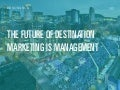 The future of destination marketing & management