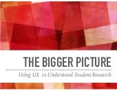 The Bigger Picture: Using UX to Understand Student Research