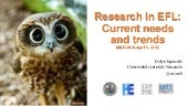 Research in EFL: Current needs and trends