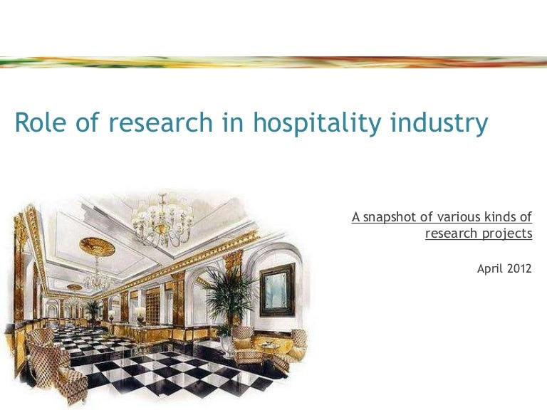 research in hospitality industry The school of hotel administration center for hospitality research works with businesses in the industry to gather and share important information.