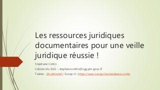 Les ressources juridiques documentaires pour une veille juridique réussie !