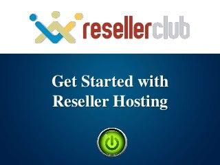 Webinar: Getting Started with Reseller Hosting