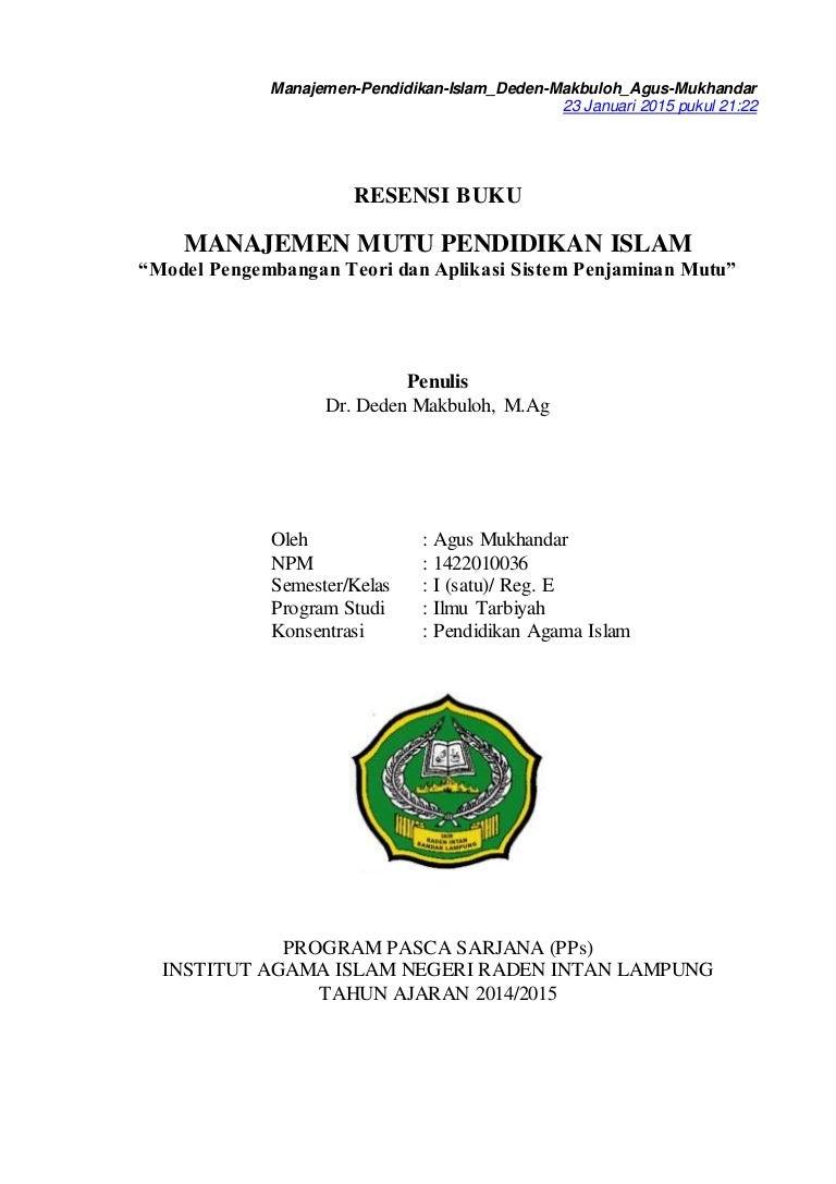 Resensi buku manajemen mutu pendidikan islam Deden Makbuloh-Agus Mukh…