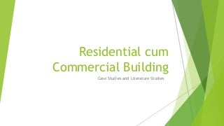 Residential cum Commercial Building
