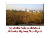 Residential Plots are available at reasonable price near Jolly Grant Airport, Dehradun