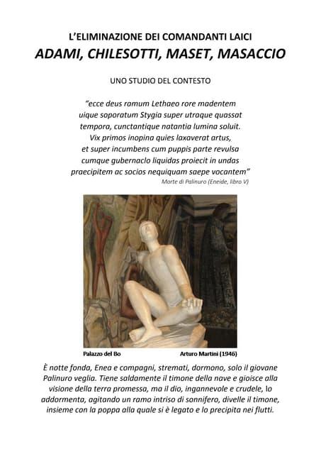 L'ELIMINAZIONE DEI COMANDANTI LAICI ADAMI, CHILESOTTI, MASET, MASACCIO UNO STUDIO DEL CONTESTO