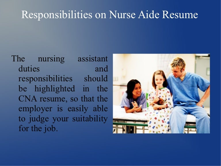 responsibilities nurse aide resume 121206023019 phpapp02 thumbnail 4jpgcb1354761056 - Duties Of Nurse Assistant