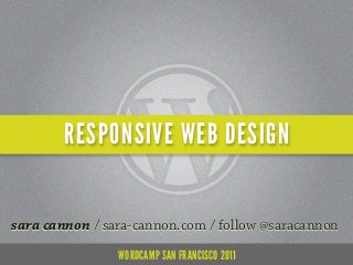 Responsive Web Design - WordCamp San Francisco