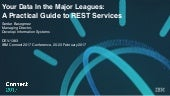 IBM Connect 2017: Your Data In the Major Leagues: A Practical Guide to REST Services