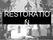 Causes and Consequences of Restoration