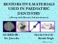Restorative materials used in paediatric dentistry