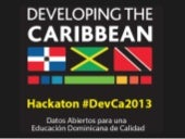 Resumen hackaton #devca2013 Open Data Education Dominican Republic
