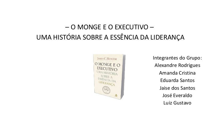 35e6c2b812209 Resumo do livro - O monge e o executivo - uma história sobre a essênc…