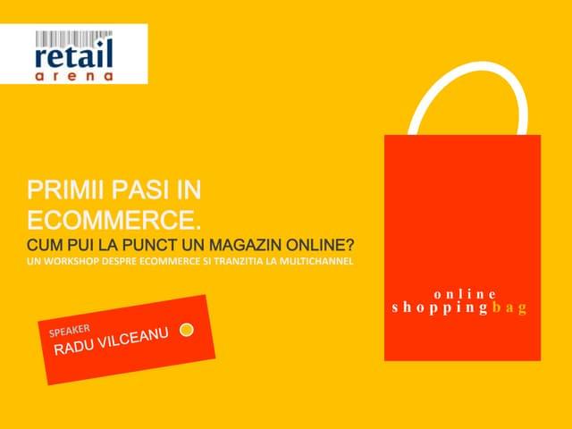 Workshop pentru retailul traditional: primii pasi in ecommerce