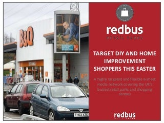 Target DIY shoppers this Easter with Redbus' Retail Park Media