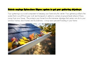 Retain employs spinaclean skyvac system to get your guttering shipshape