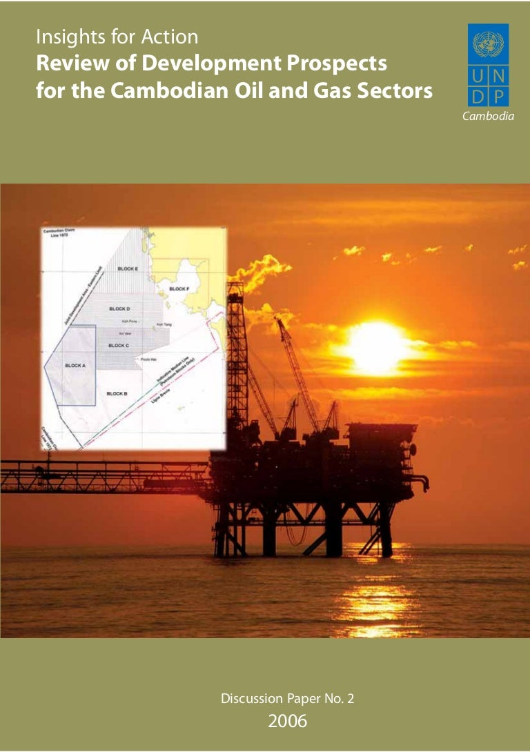 Review Of Development Prospects For The Cambodian Oil And Gas S…