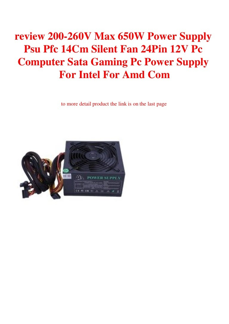 200-260V Max 650W Power Supply PSU PFC 14Cm Silent Fan 24Pin 12V Pc Computer Sata Gaming Pc Power Supply for Intel for AMD Com