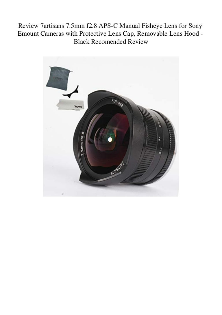 Removable Lens Hood 7artisans 7.5mm f2.8 APS-C Manual Fisheye Lens for Sony E Mount Cameras with Protective Lens Cap Black