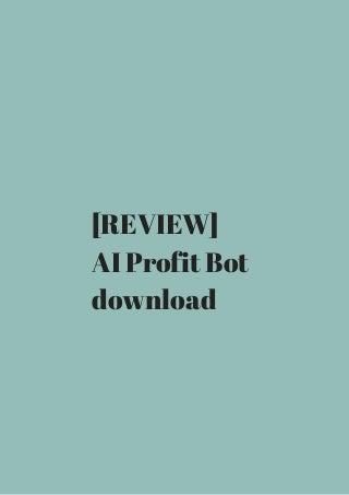 [Review] ai profit bot download