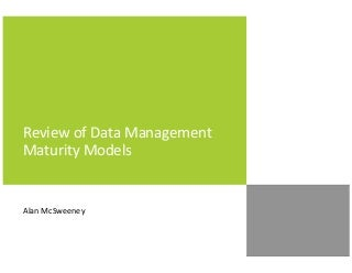 Review of Data Management Maturity Models