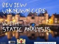 Review unknown code with static analysis