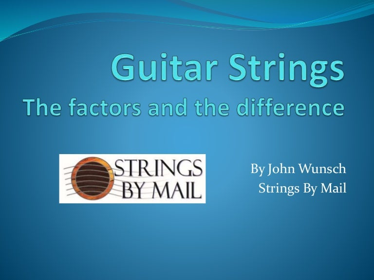 All About Guitar Strings - Sound, Materials and More | StringsByMail.…