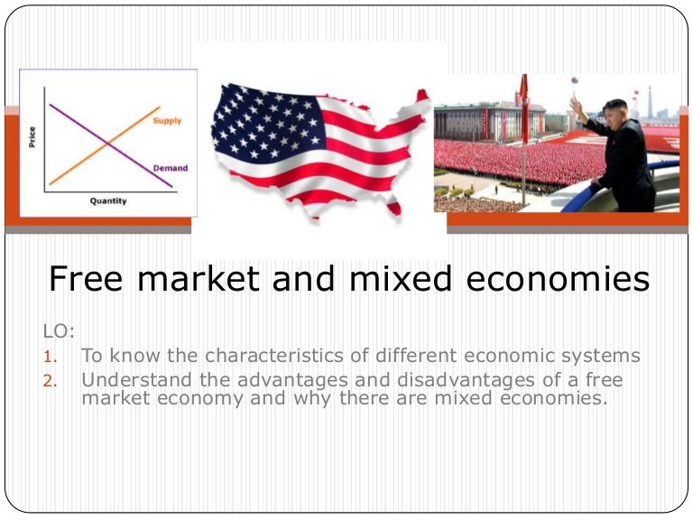 free market command economy and mixed economy Start studying free market and mixed economies  command or planned economy  the role of government in a free market economy 1.