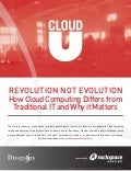 Revolution not Evolution: How cloud computing differs from traditional IT and why it matters