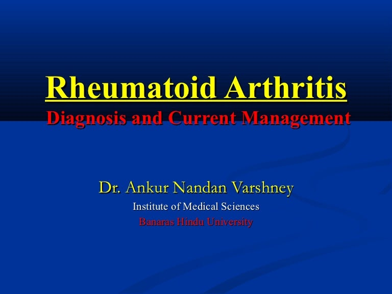 Rheumatoid arthritis current diagnosis and treatment