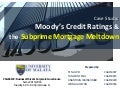 moody's credit ratings and the subprime Moody's global credit research—moody's investors service, a leading global credit rating, research and risk analysis firm, publishes credit opinions, research, and ratings on fixed-income securities, issuers of securities and other credit obligationscredit ratings and research help investors analyze the credit risks associated with fixed-income securities.