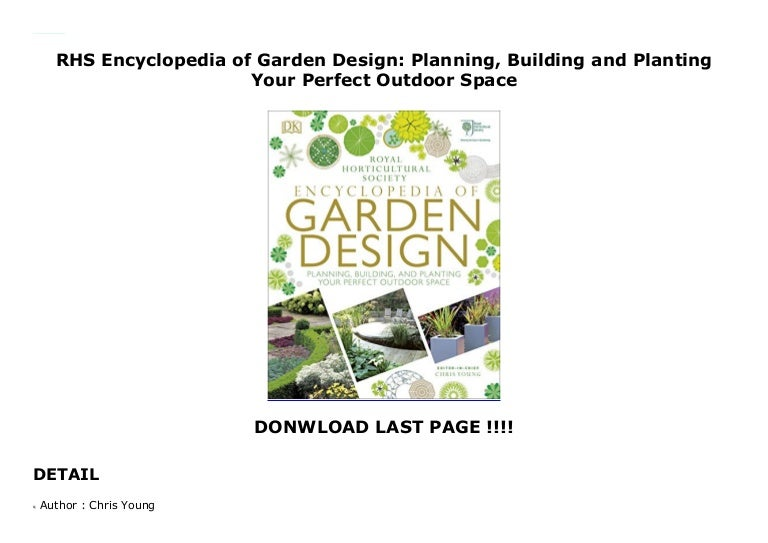 RHS Encyclopedia of Garden Design: Planning, Building and ...