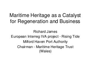Maritime Heritage as a Catalyst for Regeneration and Business