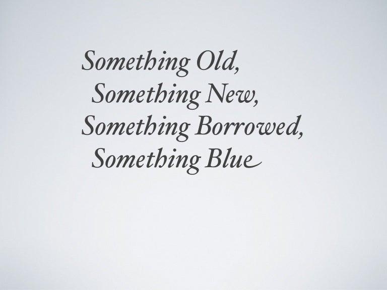 Something Old Something New Something Borrowed Something Blue
