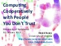 Computing Cooperatively with People You Don't Trust